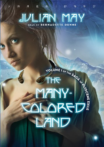 The Many-Coloured Land, Book One of the Saga of the Exiles by Julian May