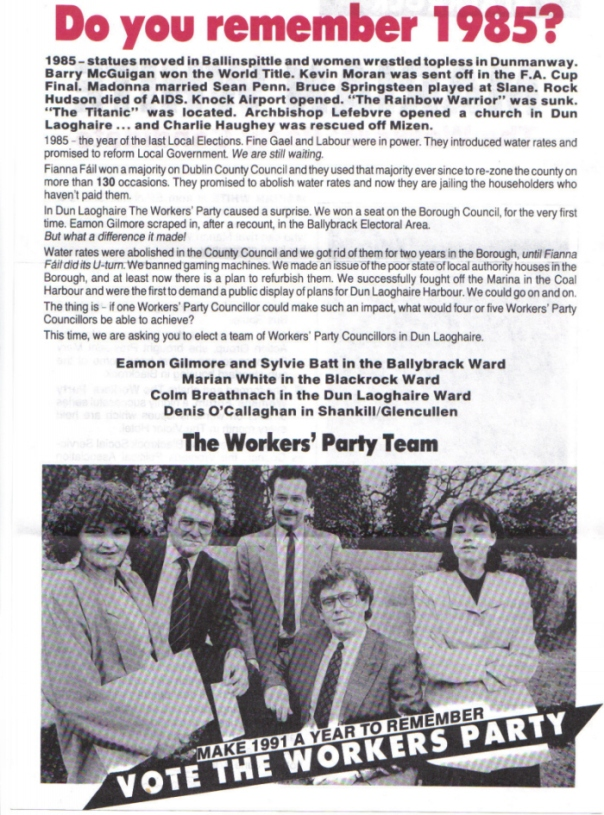 The Workers Party. Do you remember 1985? No but we remember 1969!