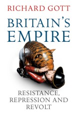 Richard Gott - Britain's Empire, Resistance, Repression and Revolt