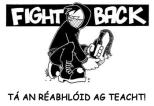 TÁ AN RÉABHLÓID AG TEACHT!