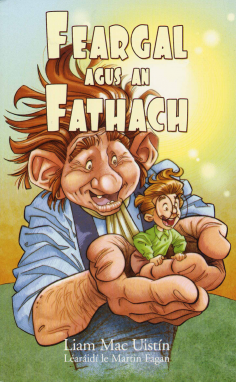A modern view of the Irish fathach or giant - Feargal agus an Fathach by Liam Mac Uistín