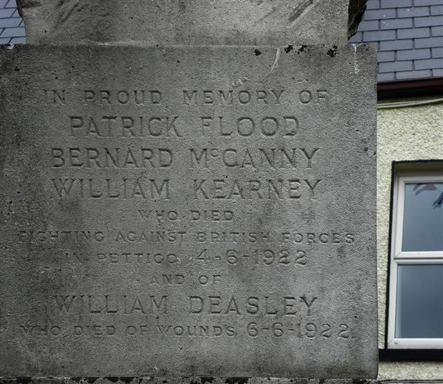 In proud memory of Patrick Flood, Bernard McCanny, William Kearney who died fighting against British Forces in Pettigo 4-6-1922 and of William Deasley who died of wounds 6-6-1922